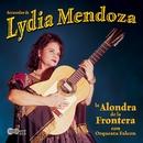 la Alondra de la Frontera con Orquesta Falcon/Lydia Mendoza