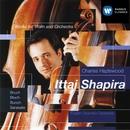 Bruch: Violin Concerto etc/Ittai Shapira/English Chamber Orchestra/Charles Hazlewood