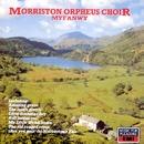 Myfanwy/The Morriston Orpheus Choir