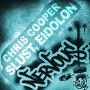 Slust, Eidolon/Chris Cooper