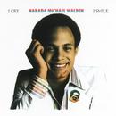 I Cry, I Smile/Narada Michael Walden