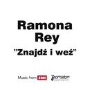 Znajdz i Wez/Ramona Rey
