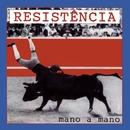 Mano A Mano/Resistência