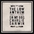 Oh My God Charlie Darwin (Standard)/The Low Anthem
