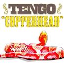 Copperhead/Tengo