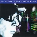 Quick Change World/Ric Ocasek