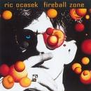 Fireball Zone/Ric Ocasek