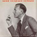 More Compact Coward/Noel Coward