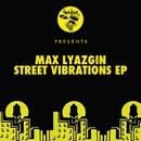 Street Vibrations EP/Max Lyazgin