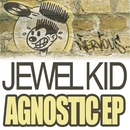 The Agnostic EP/Jewel Kid
