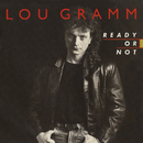Ready Or Not / Lover Come Back [Digital 45]/Lou Gramm