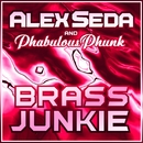 Brass Junkie/Alex Seda And Phabulous Phunk