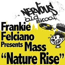 Nature Rise/Frankie Felciano Presents Mass
