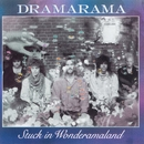 Stuck In Wonderamaland/Dramarama