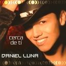 Cerca de tí/Daniel Luna