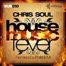 House Music Fever/Chris Soul