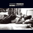 Before Nightfall/Robert Francis