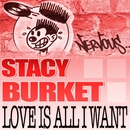 Love Is All I Want/Stacy Burket