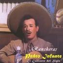 El cantante del siglo / Rancheras/Pedro Infante