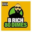80 Dimes/B Rich