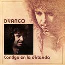 Contigo en la Distancia/Dyango