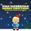 Merry Swiftmas [Even Though I Celebrate Chanukah]/Evan Taubenfeld