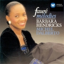 Fauré: Mélodies/Barbara Hendricks/Michel Dalberto