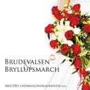 Brudevalsen Og Bryllupsmarch/Det Kongelige Kapel / RUO