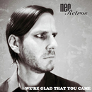 We're Glad That You Came/Neo Retros