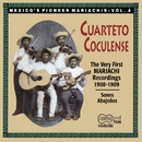 The Very First Recorded Mariachis: 1908-1909/Cuarteto Coculense