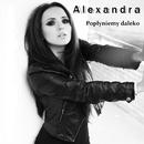 Popłyniemy daleko/Alexandra