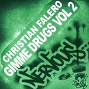 Gimme Drugs Part 2/Christian Falero