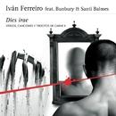 Dies irae (feat. Bunbury Et Santi Balmes (Versos, canciones y trocitos de carne II)/Ivan Ferreiro