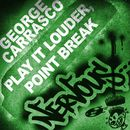 Play It Louder, Point Break/George Carrasco
