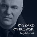 A Gdyby Tak/Ryszard Rynkowski