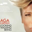 Looking Walking Being/Aga Zaryan