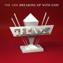 Breaking Up with God/The Ark
