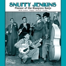 Pioneer Of The Bluegrass Banjo/Snuffy Jenkins
