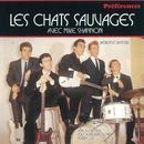 Derniers baisers/Les Chats Sauvages