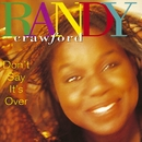 Don't Say It's Over/Randy Crawford