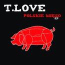 Polskie Mieso EP/T.Love