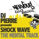 The Mental Track/Dj Pierre Presents Shock Wave