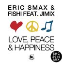 Love, Peace & Happiness (feat. JimiX) [SHC 2015 Mix]/Eric Smax
