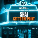 Get To The Point/Shai