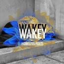 Homeless Poets/Wakey Wakey