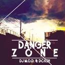 Danger Zone (feat. DCash & Mark Castro)/DJ M.O.D.