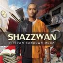 Titipan Banduan Muda/Shazzwan
