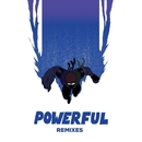 Powerful (feat. Ellie Goulding & Tarrus Riley) [Remixes EP]/Major Lazer
