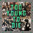 Too Young To Die/TooManyLeftHands