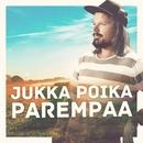 Parempaa/Jukka Poika